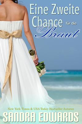 Eine zweite Chance für die Braut